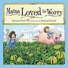 Mama Loved to Worry by Maryann Weidt (Hardback, 2016)