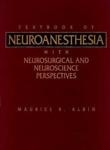 Textbook of Neuroanesthesia : With Neurosurgical and Neuroscience...