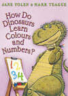 How Do Dinosaurs Learn Colours and Numbers? by Jane Yolen (Paperback, 2007)