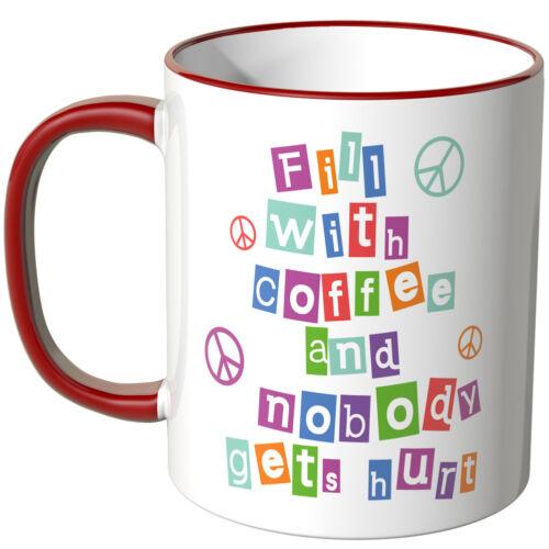 "Wandkings Tasse slogan /""Fill with coffee/"" Différentes Couleurs Cadeau Anniversaire"