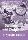 Oxford Read and Imagine: Level 4: Swimming with Dolphins Activity Book by Paul Shipton (Paperback, 2014)