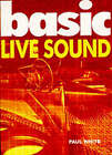 Basic Live Sound by Paul White (Paperback, 2000)