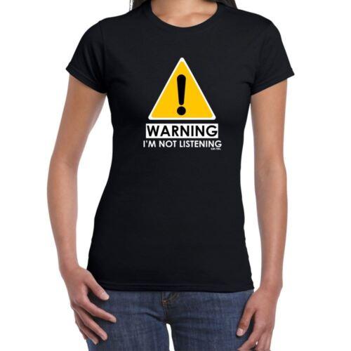 Avertissement-Je ne suis pas d/'écoute pour Femme Drôle Imprimé T Shirt Hauts cadeau d/'anniversaire