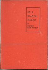 On A Spanish Island 1933 S MacNaughten Don Rembado Cuba El Olmo Costa Rica ID