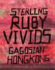 Sterling Ruby: Vivids by Eugene Wang (Hardback, 2015)