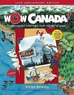 Wow Canada!: Exploring This Land from Coast to Coast to Coast by Vivien Bowers (Paperback / softback, 2010)