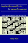 Large Print Crossword Puzzles for Memory Enhancement: Neuron-Growing Stimulation for the Age-Wise Brain by Anne Hart (Paperback / softback, 2005)