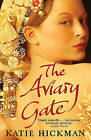 The Aviary Gate by Katie Hickman (Paperback, 2009)