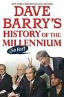 Dave Barry's History of the Millennium (So Far) by Dr Dave Barry (Paperback / softback, 2009)
