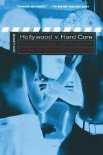 Hollywood vs. Hardcore: How the Struggle over Censorship Created the Modern Film