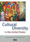Cultural Diversity in the United States: A Critical Reader by John Wiley and Sons Ltd (Paperback, 2001)