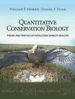 Quantitative Conservation Biology: Theory and Practice of Population Viability Analysis by Daniel F. Doak, William F. Morris (Hardback, 2002)