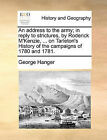 An Address to the Army; In Reply to Strictures, by Roderick M'Kenzie, ... on Tarleton's History of the Campaigns of 1780 and 1781. by George Hanger (Paperback / softback, 2010)