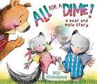 All for a Dime!: A Bear and Mole Story by Will Hillenbrand (Hardback, 2015)