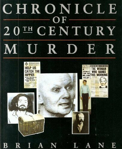 Chronicle of 20th Century Murder By Brian Lane. 9781852274368