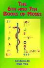 The 6th and 7th Books of Moses: Bk. 6, Bk. 7 by Paul Tice (Paperback, 1999)