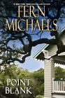 Point Blank by Fern Michaels (2015, Hardcover)