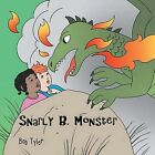 Snarly B. Monster by Bob Tyler (Paperback, 2013)