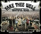 Fare Thee Well: Celebrating the 50th Anniversary of the Grateful Dead by Jay Blakesberg (Hardback, 2015)