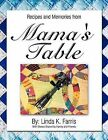 Recipes and Memories from Mama's Table by Linda K. Farris (Paperback, 2012)