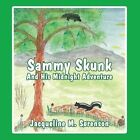 Sammy Skunk and His Midnight Adventure by Jacqueline M Sorenson (Paperback / softback, 2013)