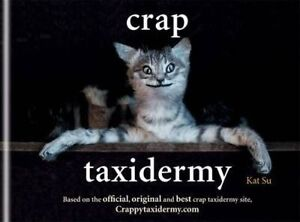 Crap-Taxidermy-by-Su-Kat-Hardcover-Book-9781844038039-NEW