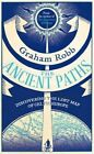 The Ancient Paths: Discovering the Lost Map of Celtic Europe by Graham Robb (Paperback, 2013)