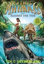 Spirit Animals: Against the Tide Bk. 5 by Tui T. Sutherland (2014, Hardcover)