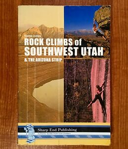 ROCK CLIMBS of SOUTHWEST UTAH & The Arizona Strip by Todd Goss  (2nd Ed.)