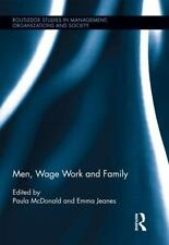 Men, Wage Work and Family Routledge Research in Employment Relations