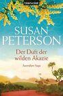 Der Duft der wilden Akazie von Susan Peterson (2013, Taschenbuch)