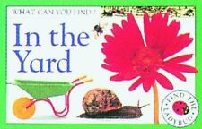 In the Yard (What Can You Find?) DK Publishing Board book