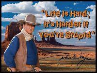 John Wayne Fridge Magnet 1. Large 4 X 5. life Is Hard.....free Shipping
