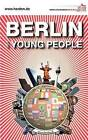 Berlin for Young People by Martin Herden (Paperback / softback, 2011)