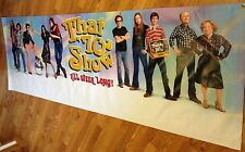 THAT 70's SHOW RARE promotional 8 foot long BANNER 2002 MANCAVE