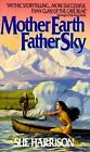 Mother Earth Father Sky by Sue Harrison (1991, Paperback)