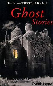 The Young Oxford Book of Ghost Stories: Vol 1 (Young Oxford books), Pepper, Denn