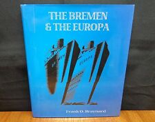 THE BREMEN AND THE EUROPA By Frank O. Braynard HC in DJ