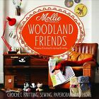Mollie Makes: Woodland Friends: Crochet, Knitting, Sewing, Papercraft and More by Mollie Makes (Hardback, 2013)