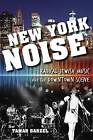 New York Noise: Radical Jewish Music and the Downtown Scene by Tamar Barzel (Hardback, 2015)