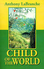 Child of the World by Anthony LaBranche (Paperback / softback, 2001)