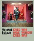 Meinrad Schade - War Without War: Photographs from the Former Soviet Union by Scheidegger und Spiess AG, Verlag (Hardback, 2015)