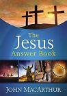 The Jesus Answer Book by John F. MacArthur (Hardback, 2014)