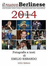 Berlino 2014 - Fotografie e Testi Di Emilio Esbardo by Emilio Esbardo (2015,...