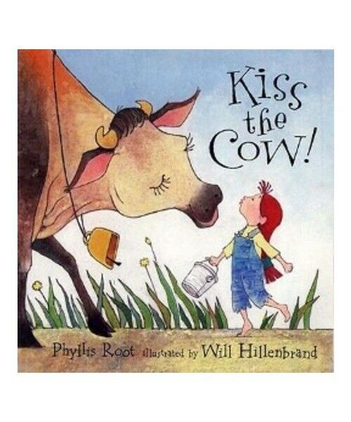 "Phyllis Root ""Kiss the Cow!"""
