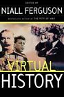 Virtual History: Alternatives and Counterfactuals by Niall Ferguson (Paperback, 2000)