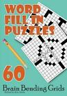 Word Fill in Puzzles: 60 Brain Bending Grids by Kim Steele (Paperback / softback, 2014)
