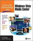 How to Do Everything with Windows Vista Media Center by Joli Ballew (Paperback, 2007)