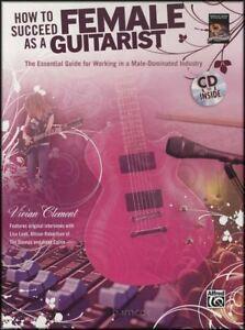 100% De Qualité Comment Réussir Comme Une Femme Guitariste Guitar Tab Music Tutor Book/cd-afficher Le Titre D'origine Belle En Couleur