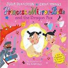 Princess Mirror-Belle and the Dragon Pox by Julia Donaldson (Hardback, 2014)